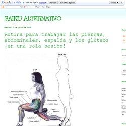 SAIKU ALTERNATIVO: Rutina para trabajar las piernas, abdominales, espalda y los glúteos ¡en una sola sesión!