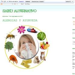 SAIKU ALTERNATIVO: ALERGIAS Y AYURVEDA
