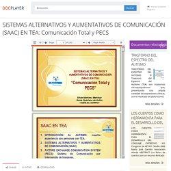 SISTEMAS ALTERNATIVOS Y AUMENTATIVOS DE COMUNICACIÓN (SAAC) EN TEA: Comunicación Total y PECS - PDF