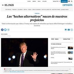 """Trump: Los """"hechos alternativos"""" nacen de nuestros prejuicios"""