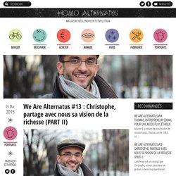 We Are Alternatus #13 : Christophe, partage avec nous sa vision de la richesse (PART II)
