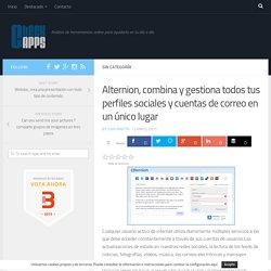 Alternion, combina y gestiona todos tus perfiles sociales y cuentas de correo en un único lugar