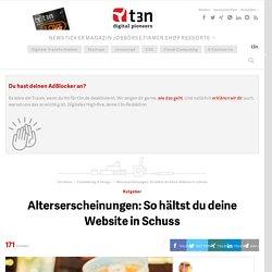 Alterserscheinungen: So hältst du deine Website in Schuss