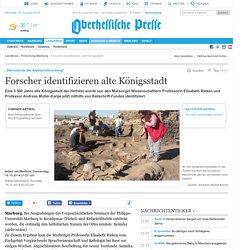 """""""Sternstunde der Altertumsforschung"""" – Forscher identifizieren alte Königsstadt – Externer Link_Oberhessische Presse / Zeitung für Marburg - Biedenkopf"""