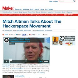 Mitch Altman Talks About The Hackerspace Movement