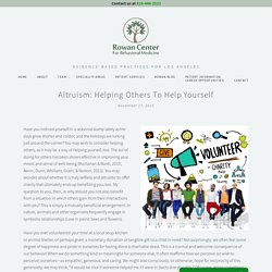 Altruism: Helping Others to Help Yourself — Rowan Center for Behavioral Medicine