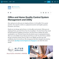 Office and Home Quality Control System Management and Utility