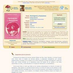 ALUCINÓGENOS Y CHAMANISMO (Varios Autores)