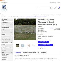"""8x24 Soccer Goals - Shop Alumagoal 3"""" Natural Aluminum Soccer Goals"""