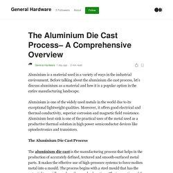 The Aluminium Die Cast Process– A Comprehensive Overview