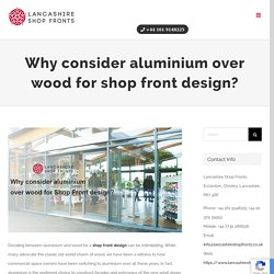 Why Aluminium over wood best for shop front design
