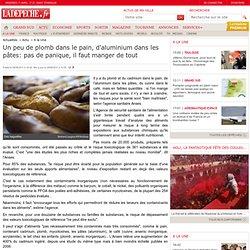 Un peu de plomb dans le pain, d'aluminium dans les pâtes: pas de panique, il faut manger de tout - 29/06/2011