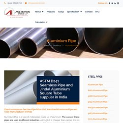Aluminium Pipe and ASTM B241 Seamless/ Square Tube supplier