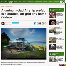 Aluminum-clad Airship prefab is a durable, off-grid tiny home (Video)