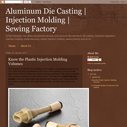 Sewing Factory: Know the Plastic Injection Molding Volumes
