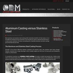Aluminum Casting versus Stainless Steel