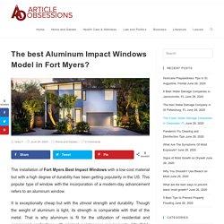 Aluminum Impact Windows Brand & Model