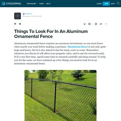 Things To Look For In An Aluminum Ornamental Fence: aruvilny
