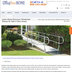 Learn About Aluminum Wheelchair Ramps for Sale in New Jersey