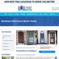 Aluminum Storm Doors Bucks County - Windows and Doors Unlimited