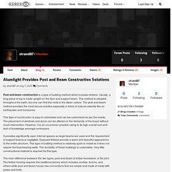 Alumlight Provides Post and Beam Construction Solutions