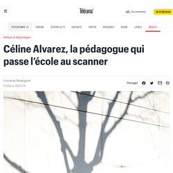 Céline Alvarez, l'instit qui passe l'école au scanner