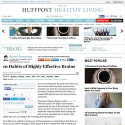 Alvaro Fernandez: 10 Habits of Highly Effective Brains - Living on The Huffington Post