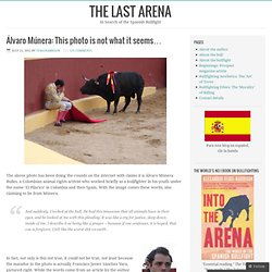 Álvaro Múnera: Cette photo n'est pas ce qu'il semble ... - The Last Arena