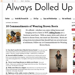 Always Dolled Up: 10 Commandments of Wearing Brown Boots