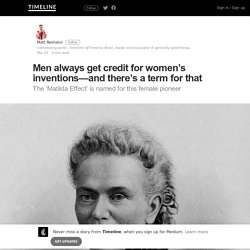 Men always get credit for women's inventions—and there's a term for that