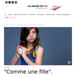 """Comme une fille"". Always met l'égalité des sexes à l'honneur. - All Around The Girl"