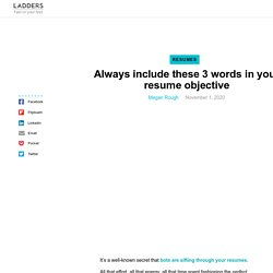 Always include these 3 words in your resume objective