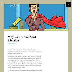 Why We'll Always Need Librarians — Articulate Show