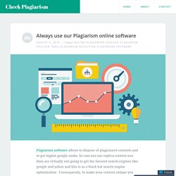 Always use our Plagiarism online software – Check Plagiarism
