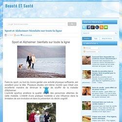 Sport et Alzheimer: bienfaits sur toute la ligne ~ Beauté ET Santé