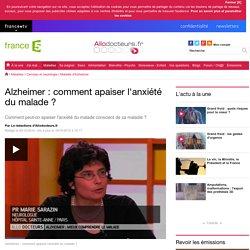Alzheimer : comment apaiser l'anxiété du malade ?
