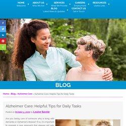 Alzheimer Care: Helpful Tips for Daily Tasks
