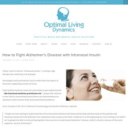 How to Fight Alzheimer's Disease with Intranasal Insulin — Optimal Living Dynamics