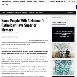 Some People With Alzheimer's Pathology Have Superior Memory – Neuroscience News