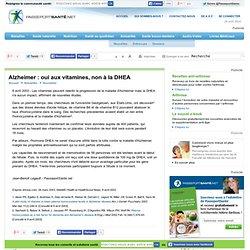 Alzheimer : oui aux vitamines, non à la DHEA
