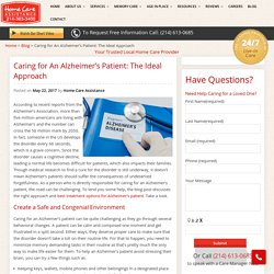Caring for An Alzheimer's Patient: The Ideal Approach