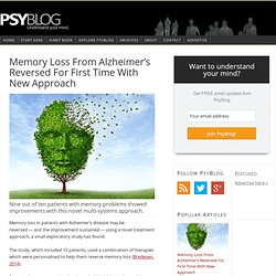 Memory Loss From Alzheimer's Reversed For First Time With New Approach — PsyBlog