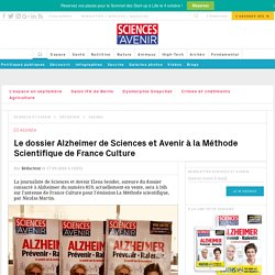 Alzheimer : Sciences et Avenir à la Méthode Scientifique