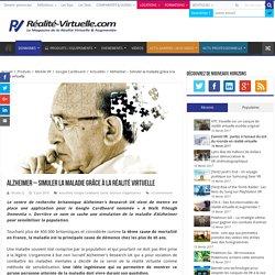 Alzheimer - Simuler la maladie grâce à la réalité virtuelle