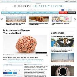 Is Alzheimer's Disease Transmissible?