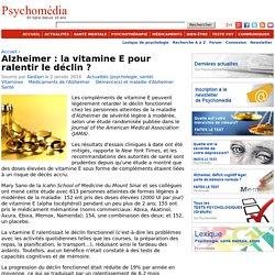 Alzheimer : la vitamine E pour ralentir le déclin