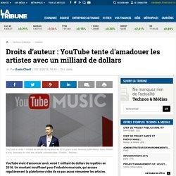 Droits d'auteur : YouTube tente d'amadouer les artistes avec un milliard de dollars