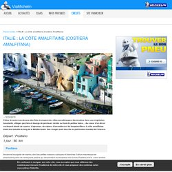 ITALIE : La Côte amalfitaine (Costiera Amalfitana)
