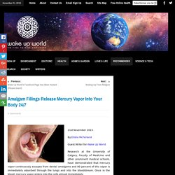 Amalgam Fillings Release Mercury Vapor Into Your Body 24/7