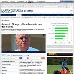 Amancio Ortega, el hombre más rico del mundo